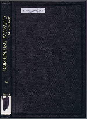 Advances In CHEMICAL ENGINEERING. Volume 14, 1988