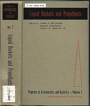 LIQUID ROCKETS and PROPELLANTS, Volume 2 of: Bollinger, Loren E.;