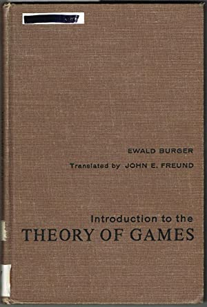 Introduction to the THEORY OF GAMES: Burger, Ewald
