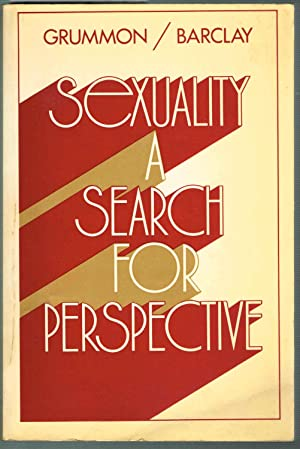 SEXUALITY: A SEARCH FOR PERSPECTIVE: Grummon, Donald L.; Barclay, Andrew M.; Hammon, Nancy K. (Eds)