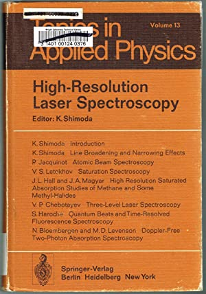 Topics in Applied Physics, Volume 13: High-Resolution Laser Spectroscopy: Shimoda, K. (Ed)