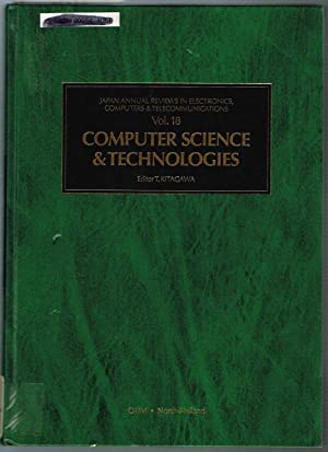 COMPUTER SCIENCE AND TECHNOLOGIES: Volume 18 of Japan Annual Reviews in Electronics, Computers & ...