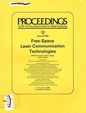 Free-Space Laser Communication Technologies, Proceedings of: Volume 885, 11-12 January 1988, Los ...