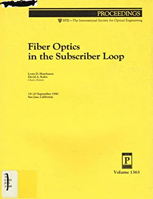 Fiber Optics in the Subscriber Loop, Proceedings of SPIE: Volume 1363, 19-20 September 1990, San ...