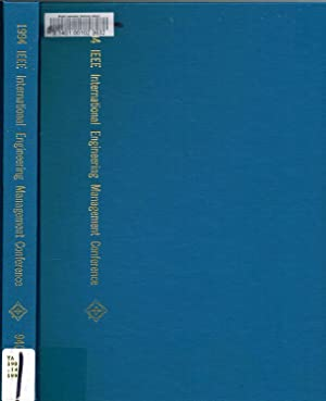 "INTERNATIONAL ENGINEERING MANAGEMENT CONFERENCE, (IEMC) 1994, Proceedings of, ""Managment in ..."