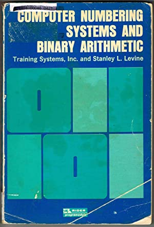 COMPUTER NUMBERING SYSTEMS AND BINARY ARITHMETIC: A Programed Text.