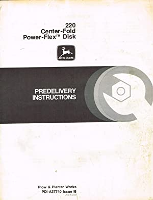 John Deere PREDELIVERY INSTRUCTIONS, PDI-A37740, Issue I8, 220 Center-Fold Power-Flex Disk: John ...