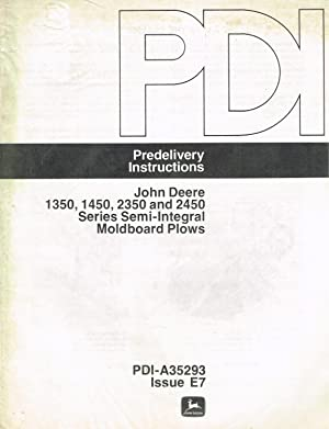 John Deere PREDELIVERY INSTRUCTIONS, PDI-A35293, Issue E7,: John Deere