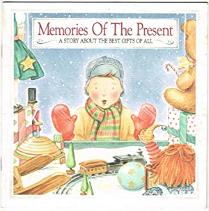 Memories Of The Present: A STORY ABOUT THE BEST GIFTS OF ALL