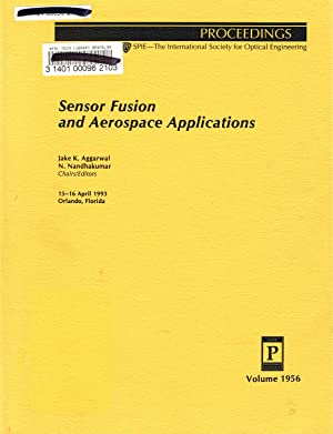 Sensor Fusion and Aerospace Applications: Volume 1956, Proceedings of SPIE; 15-16 April 1993, Orl...