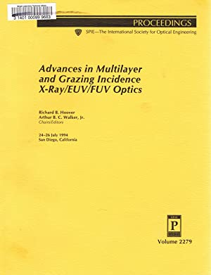 Advances in Multilayer and Grazing Incidence X-Ray/EUV/FUV Optics: Volume 2279, ...