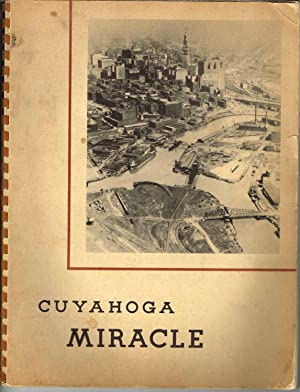 CUYAHOGA MIRACLE: TECHNOLOGY AND THE EVOLUTION OF THE CUYAHOGA VALLEY DURING THE LAST ONE HUNDRED...