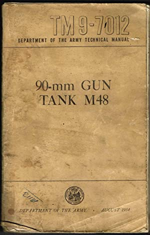 TM 9-7012, TANK M48, 90-mm GUN: Department of The Army; August 1954