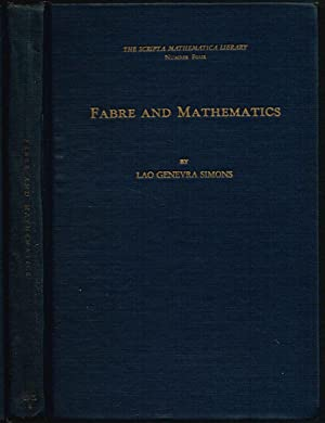 FABRE AND MATHEMATICS AND OTHER ESSAYS (Number Four in THE SCRIPTA MATHEMATICA LIBRARY series)