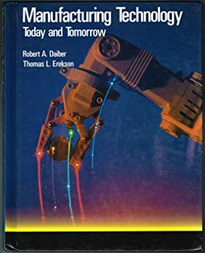 Manufacturing Technology: Today and Tomorrow - Eighth Edition