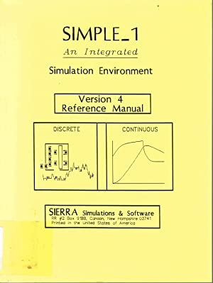 Sierra Simulations and Software Simple 1: An Integrated Simulation Environment - Version 4 Refere...