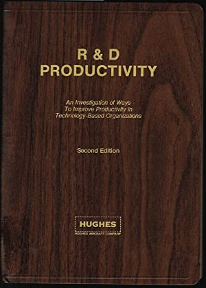 R&D Productivity: An Investigation of Ways to Improve Productivity in Technology-Based Organizations