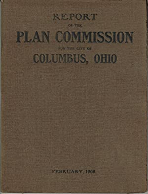 REPORT OF THE PLAN COMMISSION FOR THE CITY OF COLUMBUS, OHIO (To The Honorable Charles A. Bond, M...