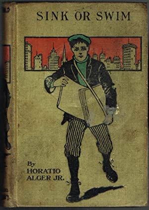 SINK OR SWIM or Harry Raymond's Resolve: Horatio, Jr. Alger