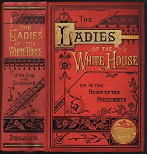 The Ladies of the White House; or: Laura C. Holloway