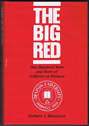 THE BIG RED: One Hundred Years and More of Athletics at Denison