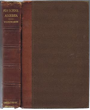 New School Algebra - 1898 Printing (Not a modern reproduction)