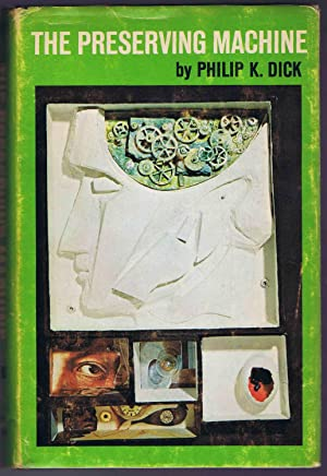 THE PRESERVING MACHINE: Philip K. Dick