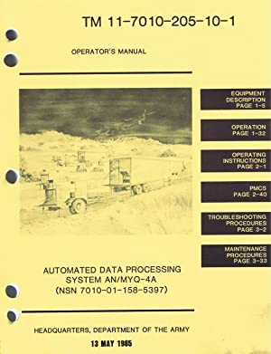 U.S. Army, Technical Manual, TM 11-7010-205-10-1, OPERATOR'S MANUAL, AUTOMATED DATA PROCESSING SY...