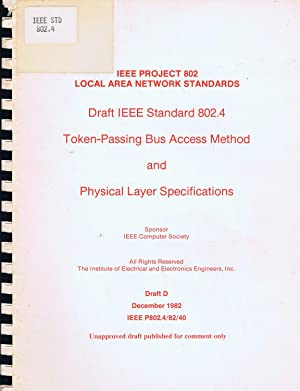 IEEE PROJECT 802: LOCAL AREA NETWORK STANDARDS: Draft IEEE Standard 802.4 Token-Passing Bus Acces...