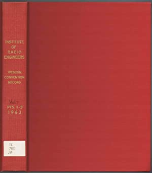1963 WESCON Technical Papers: Vol. 7, Parts 1-3, Sessions on ANTENNAS, CIRCUIT THEORY, & ELECTRON...