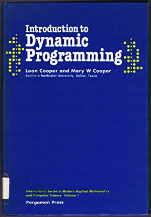 Introduction to Dynamic Programming (Pergamon International Series in Modern Applied Mathematics ...
