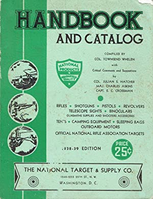 HANDBOOK AND CATALOG: NATIONAL PRODUCTS 1938-39 EDITION: Col. Townsend Whelen;