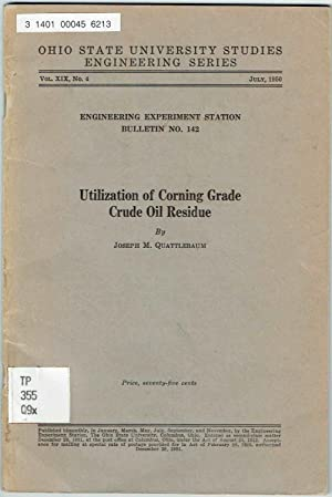 Utilization of Corning Grade Crude Oil Residue: OHIO STATE UNIVERSITY STUDIES ENGINEERING SERIES ...