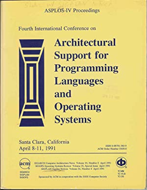 Architectural Support for Programming Languages and Operating Systems (ASPLOS-IV), Fourth Interna...