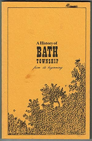 A History of BATH TOWNSHIP from its: Frank M. Hackman