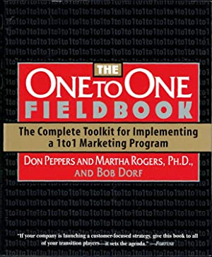 THE ONE TO ONE FIELDBOOK: The Complete Toolkit for Implementing a 1to1 Marketing Program