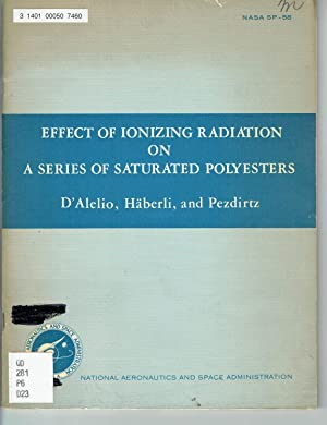 Effect of ionizing radiation on a series of saturated polyesters (NASA)