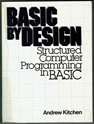BASIC by Design: Structured Computer Programming in BASIC