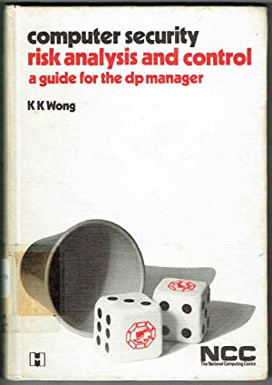 Risk analysis and control: A guide for DP managers (Computer security series)