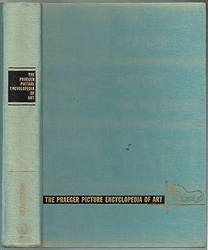 THE PRAEGER PICTURE ENCYCLOPEDIA OF ART: Praeger (Editors)
