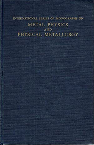 INTERNATIONAL SERIES OF MONOGRAPHS ON METAL PHYSICS AND PHYSICAL METALLURGY: METALLURGICAL THERMO...