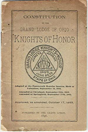 CONSTITUTION AND GENERAL LAWS OF THE KNIGHTS OF HONOR Governing the Supreme, Grand, and Subordina...