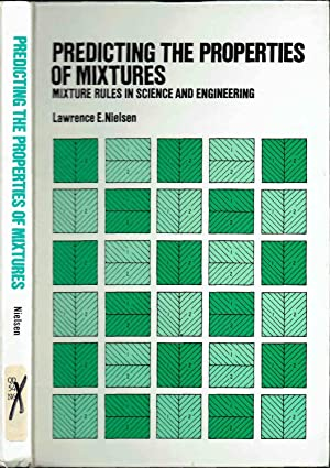 Predicting the properties of mixtures: Mixture rules in science and engineering