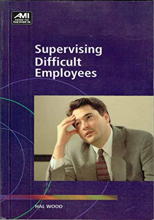 Supervising Difficult Employees (Ami How-To Series)