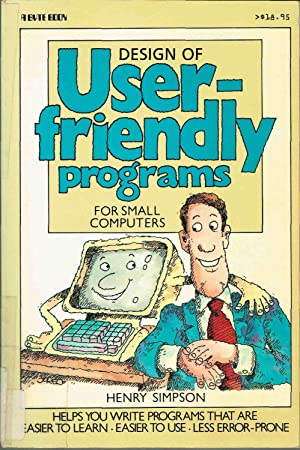 Design of User-friendly Programmes for Small Computers (A Byte book)