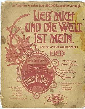 Lieb' Mich, und die Welt ist Mein: Ball, Ernst R.
