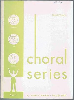 CHORAL SERIES, Book 2 (Soprano, Alto, Baritone): Wilson, Harry R.;