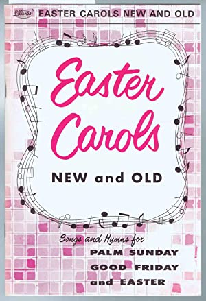 EASTER CAROLS, New and Old: Songs and: Stringfield, R. W.;