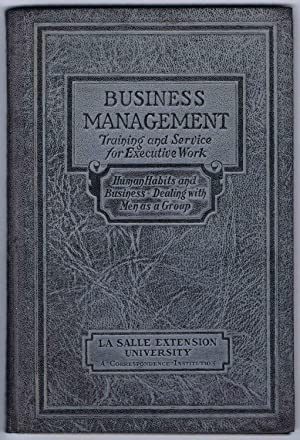DEVELOPING THE EXECUTIVE MIND, BUSINESS MANAGEMENT Executive Manuals 13 and 14: HUMAN HABITS and ...