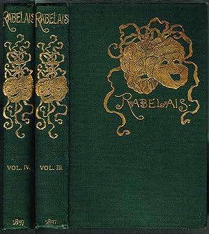 THE WORKS OF FRANCOIS RABELAIS: Volumes III: Rabelais, M. Francois